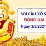 Soi cầu XSDN ngày 3/3/2021 – Soi cầu Đồng Nai cùng chuyên gia