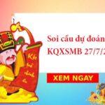 Soi cầu dự đoán KQXSMB 27/7/2021 hôm nay