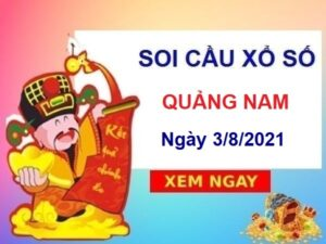 Soi cầu XSQNM ngày 3/8/2021 – Soi cầu xổ số Quảng Nam